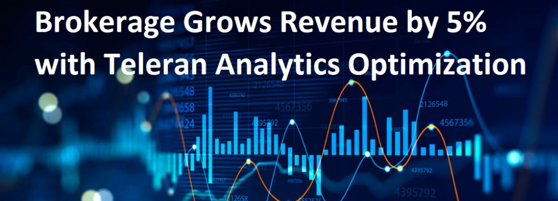 Brokerage Grows Revenue by 5% with Teleran Analytics Optimization